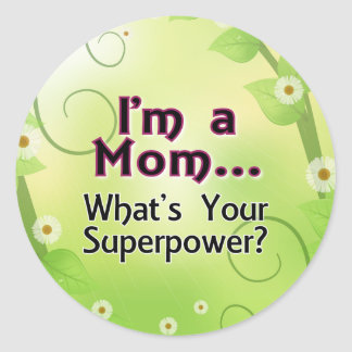 I'm a Mom... What's your Superpower Classic Round Sticker
