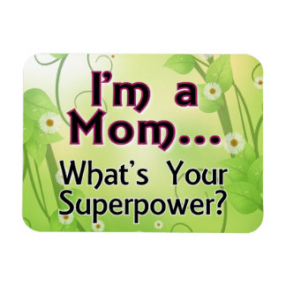 I'm a Mom... What's your Superpower Magnets
