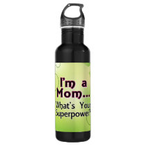 I'm a Mom... What's your Superpower Stainless Steel Water Bottle