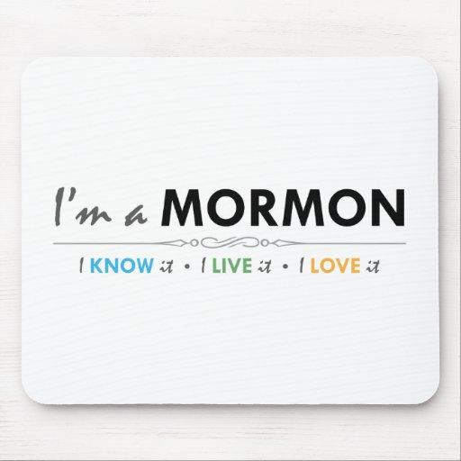 I'm a Mormon: I know It, I live it, I love it Mousepads