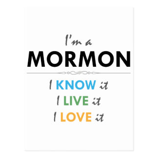 I'm a Mormon: I know It, I live it, I love it Postcard
