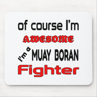 I'm a Muay Boran Fighter Mouse Pad