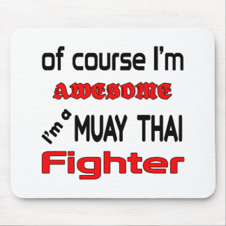 I'm a Muay Thai Fighter Mouse Pad