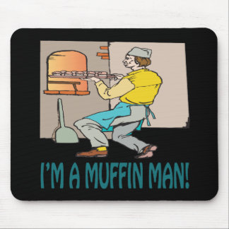 Im A Muffin Man Mouse Pad