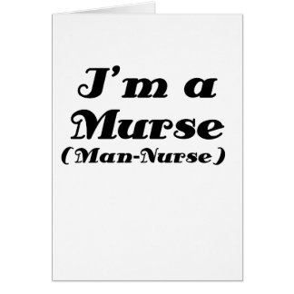 Im a Murse Man Nurse Greeting Card