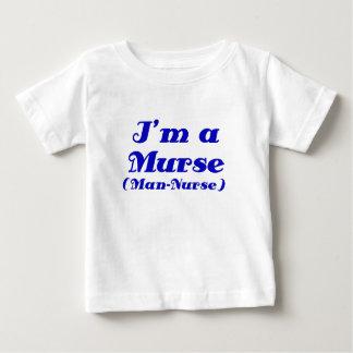 Im a Murse Man Nurse Infant T-shirt