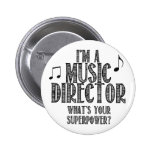 I'm a Music Director, What's Your Superpower 2 Inch Round Button