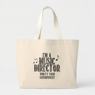 I'm a Music Director, What's Your Superpower Large Tote Bag