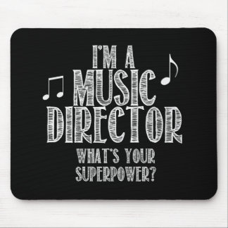 I'm a Music Director, What's Your Superpower Mouse Pad