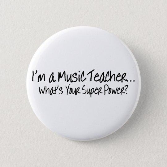 Im A Music Teacher Whats Your Super Power Button