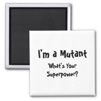 I'm a Mutant, What's Your Superpower? Magnet