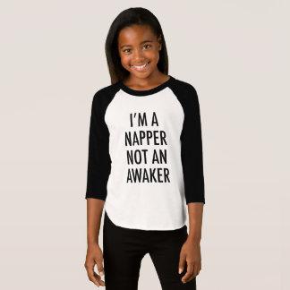 I'M A NAPPER NOT AN AWAKER T-Shirt