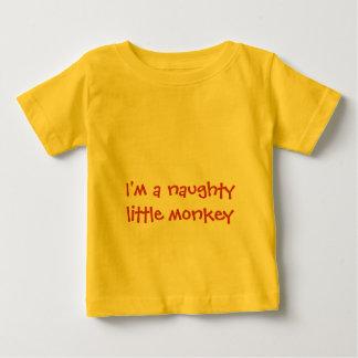 I'm a naughty little monkey Baby T-Shirt
