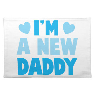 I'm a NEW DADDY Placemat