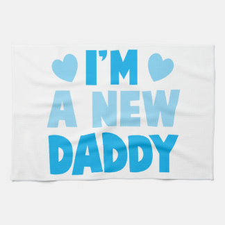 I'm a NEW DADDY Towel