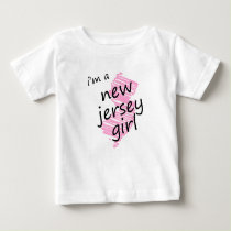 I'm a New Jersey Girl Baby T-Shirt