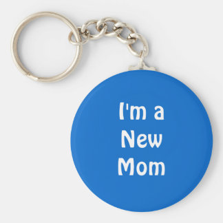 I'm a New Mom. Blue. Keychains