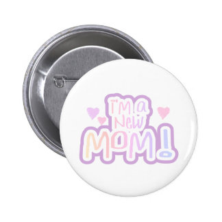 I'm a New Mom Tshirts and Gifts 2 Inch Round Button
