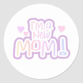 I'm a New Mom Tshirts and Gifts Classic Round Sticker