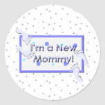 I'm a New Mommy! Classic Round Sticker