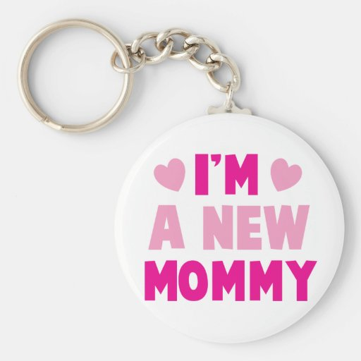 I'm a NEW MOMMY! Key Chain