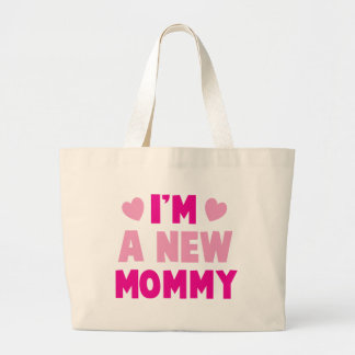 I'm a NEW MOMMY! Large Tote Bag