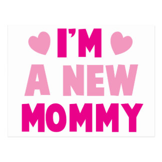 I'm a NEW MOMMY! Postcard