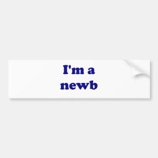 I'm a newb bumper sticker