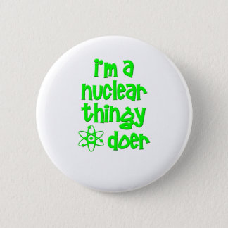 I'm A Nuclear Thingy Doer Button