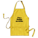 I'm a nudist on strike adult apron