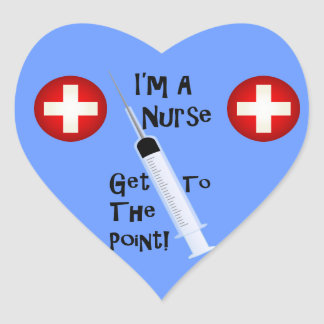 I'm A Nurse Get To The Point Heart Sticker