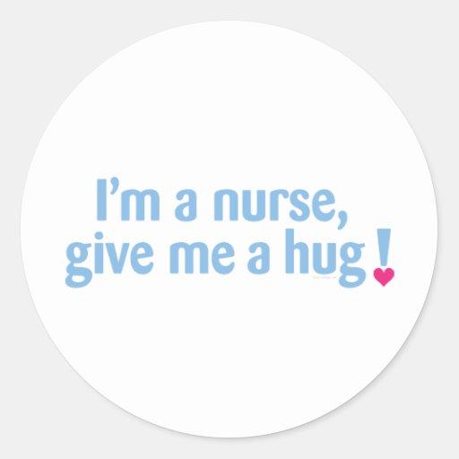I'm a nurse, give me a hug! classic round sticker