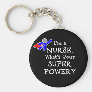 I'm a Nurse. What's Your Super Power? Basic Round Button Keychain