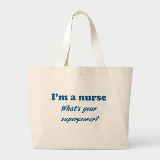 I'm a Nurse What's Your Super Power Nursing Gift Tote Bags