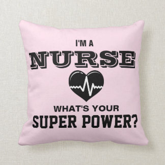 I'm a Nurse What's Your Super Power Throw Pillow