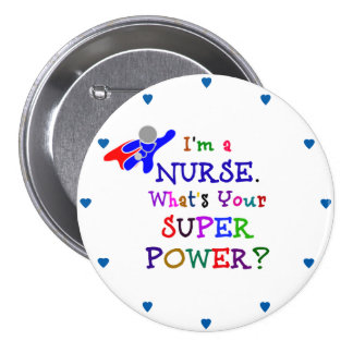 """I'm a Nurse. What's Your Superpower?"" Button"
