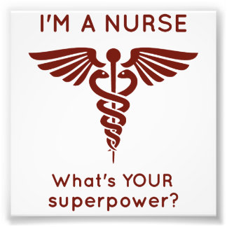 I'm A Nurse What's YOUR superpower? Photo Print