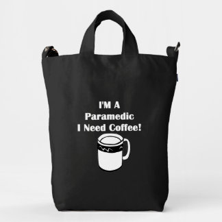 I'M A Paramedic, I Need Coffee! Duck Bag