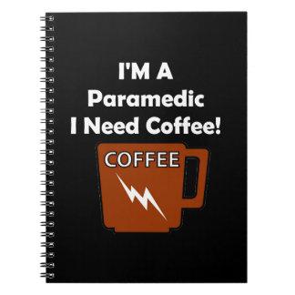 I'M A Paramedic, I Need Coffee! Spiral Notebook