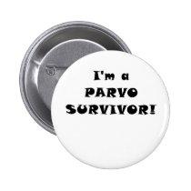 Im a Parvo Survivor Pinback Button