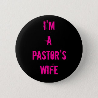 I'm a Pastor's Wife Pinback Button