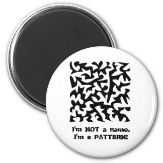 I'm a PATTERN! - #2 - Multi Products 2 Inch Round Magnet