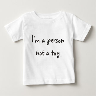 I'm A Person, Not a Toy Tshirt