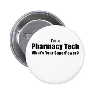 Im a Pharmacy Tech Whats Your Superpower Pinback Button