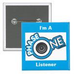 I'm A PhaseOne Radio Listener Pin