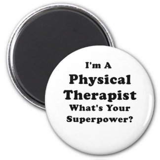 Im a Physical Therapist Whats Your Superpower 2 Inch Round Magnet