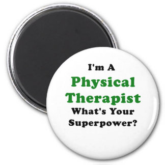 Im a Physical Therapist Whats Your Superpower Magnet