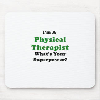 Im a Physical Therapist Whats Your Superpower Mouse Pad