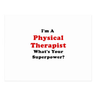 Im a Physical Therapist Whats Your Superpower Postcard