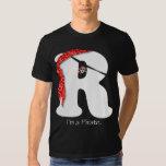 I'm a Pirate ARRRR Tshirt